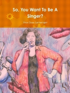 So, You Want To Be A Singer?